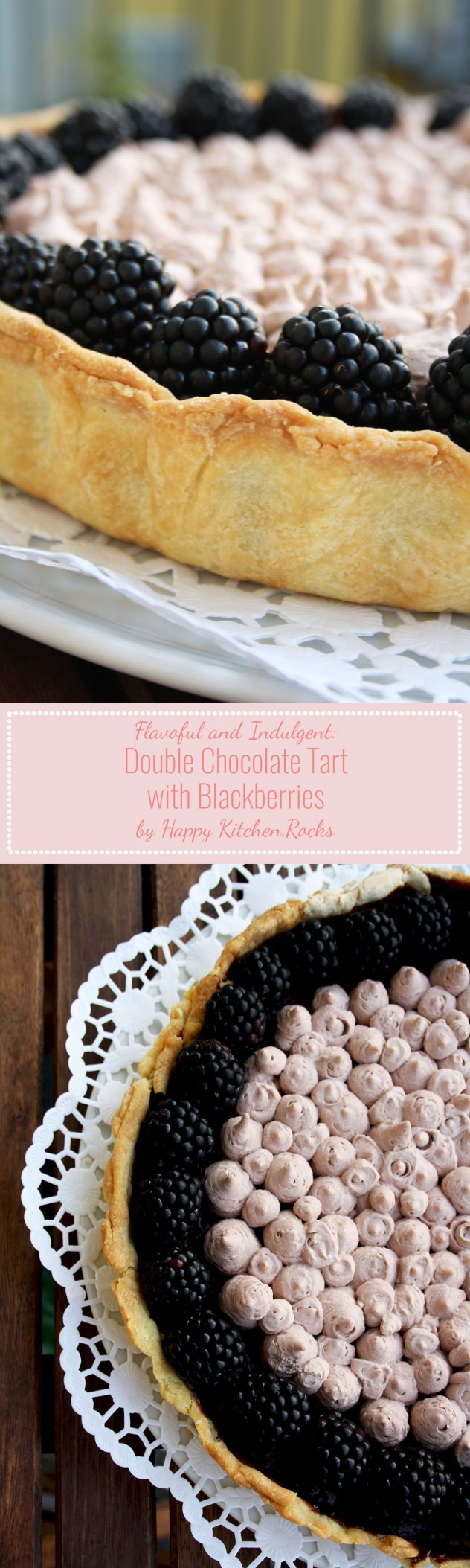 Double Chocolate Tart with Blackberries Recipe: extremely rich, flavorful, indulgent and intensely chocolaty dessert for special occasions.