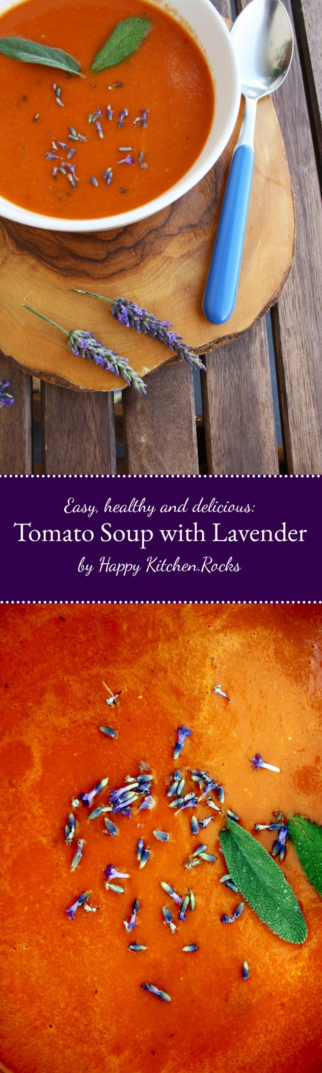 Try this aromatic and healthy tomato soup recipe. Lavender and sage give it an unforgettable flavor. Vegan and easy to make!
