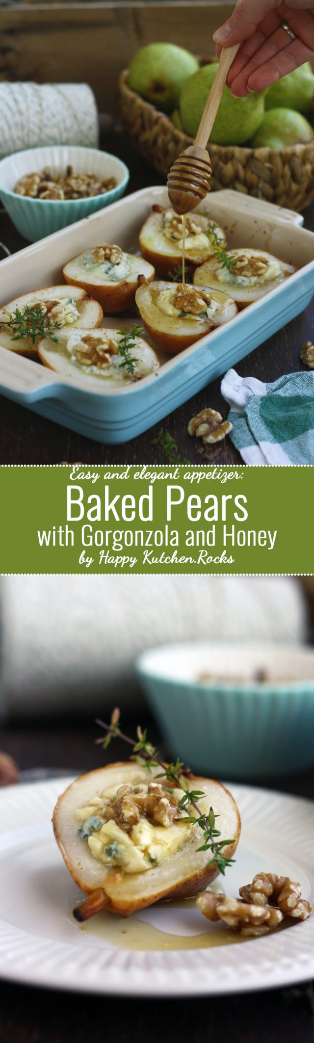 Baked Pears with Gorgonzola and Honey: Easy, delicious and elegant appetizer for special occasions. You only need 5 ingredients and 20 minutes to make it!