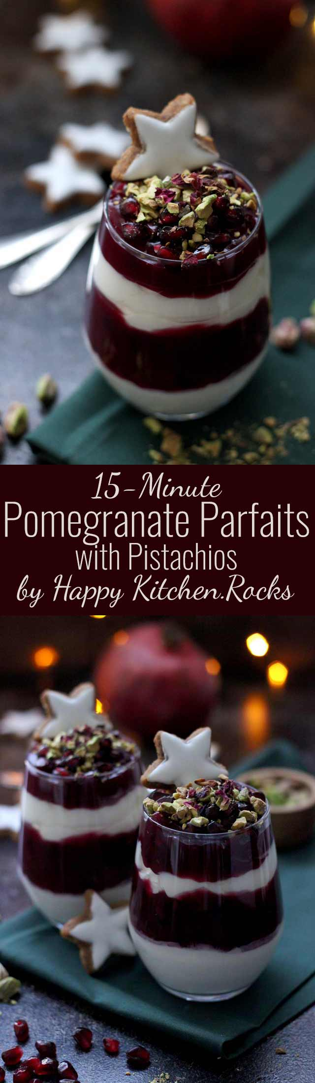15-Minute Pomegranate Parfaits with Pistachios - Super Long Collage of Two Images with Text Overlay
