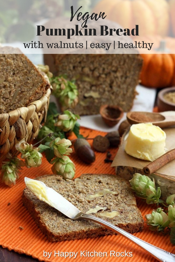Healthy Pumpkin Bread with Walnuts, Butter, Cinnamon and Whole Pumpkins with Text Overlay