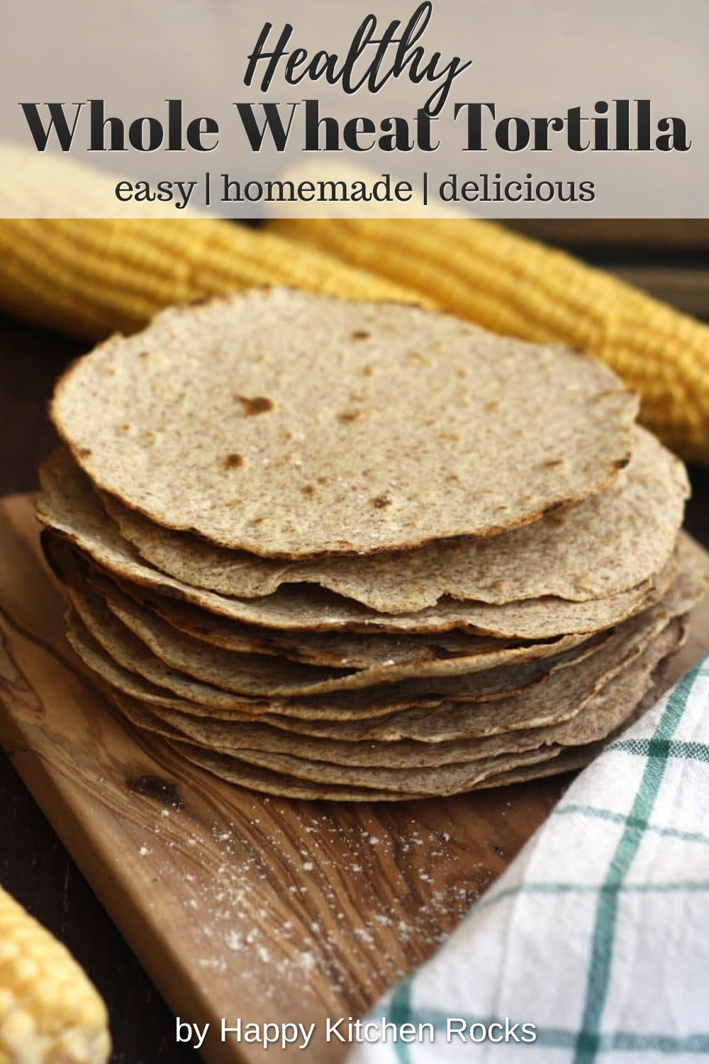 Homemade Whole Wheat Tortilla Closeup Collage with Text Overlay
